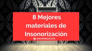 8 Mejores materiales para Insonorización