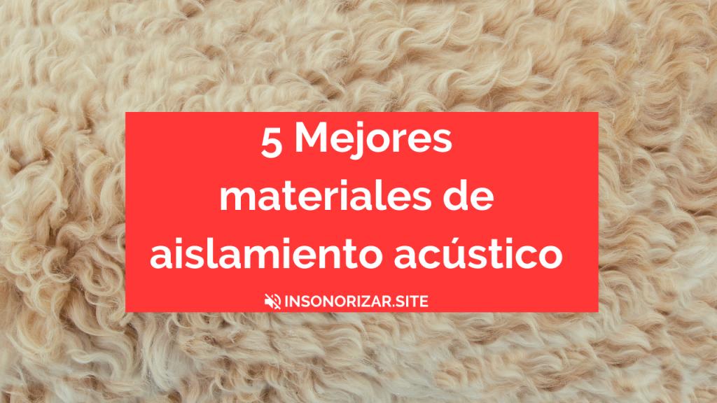5 Mejores materiales de aislamiento acústico